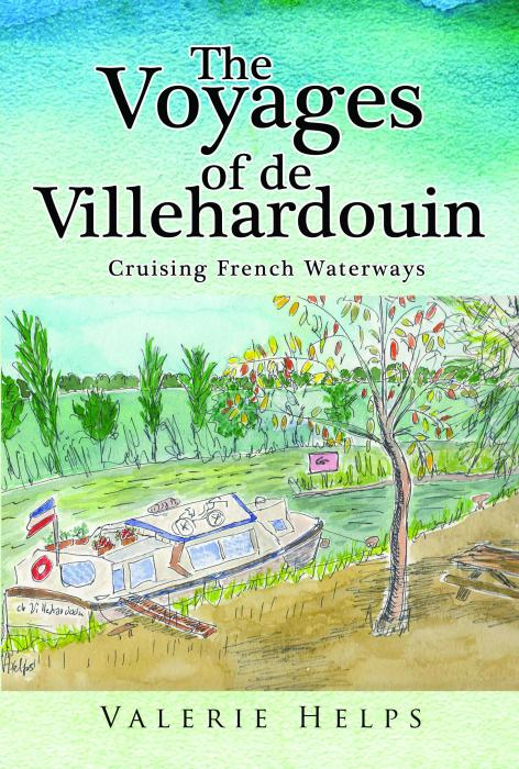 The Voyages of de Villehardouin - Cruising French Waterways - book review